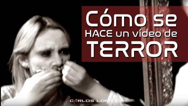 como se hace un video de terror by carlos lorite