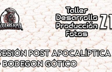 Sesión Post apocalíptica + bodegon Gótico | Soul Reaper Photography | TALLER | cap. 1x23